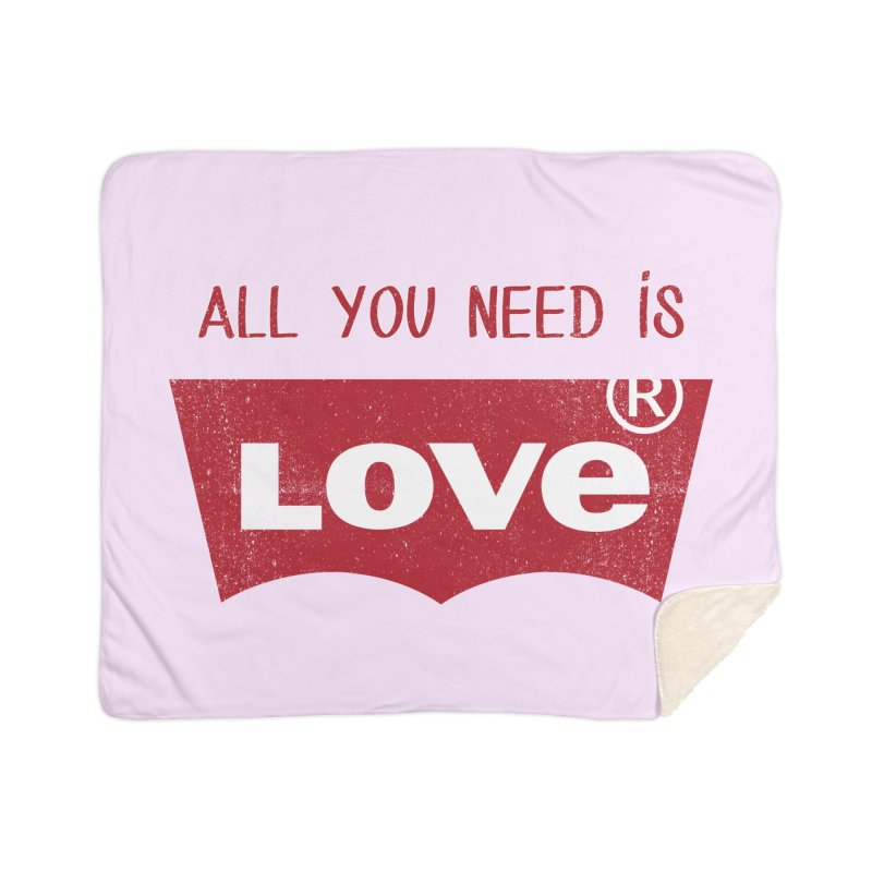 All you need is LOVE ® Home Sherpa Blanket Blanket by mrdelman's Artist Shop