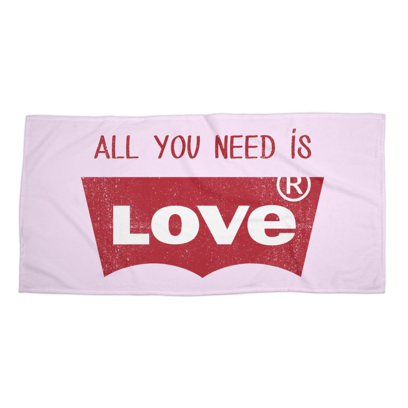 All you need is LOVE ® Accessories Beach Towel by mrdelman's Artist Shop
