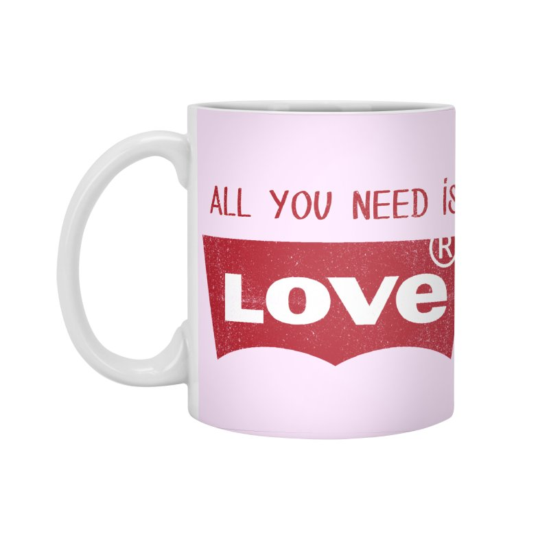 All you need is LOVE ® Accessories Mug by mrdelman's Artist Shop
