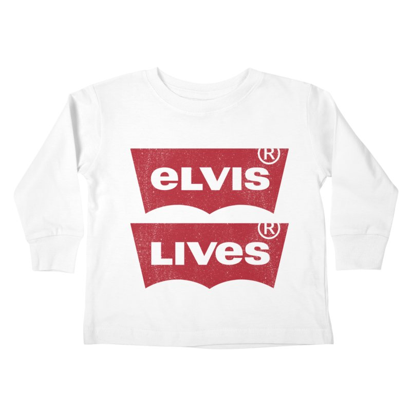 Elvis Lives! - (v2) Kids Toddler Longsleeve T-Shirt by mrdelman's Artist Shop