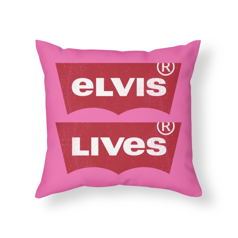 Elvis Lives! - (v2) Home Throw Pillow by mrdelman's Artist Shop