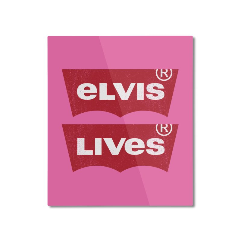 Elvis Lives! - (v2) Home Mounted Aluminum Print by mrdelman's Artist Shop