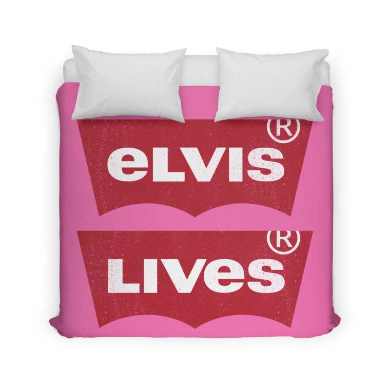 Elvis Lives! - (v2) Home Duvet by mrdelman's Artist Shop