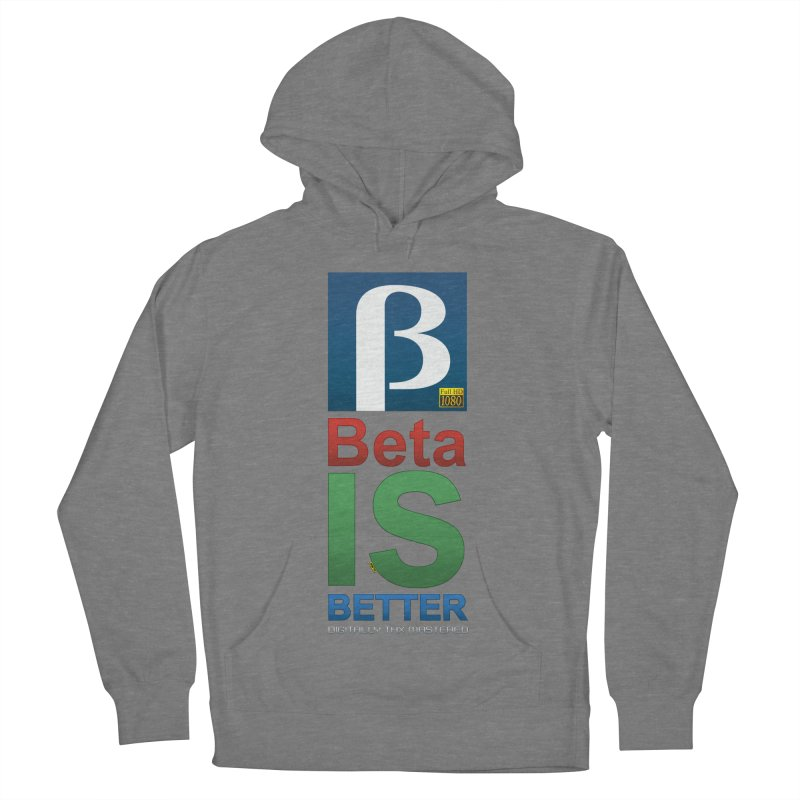 BETA IS BETTER Men's French Terry Pullover Hoody by mrdelman's Artist Shop