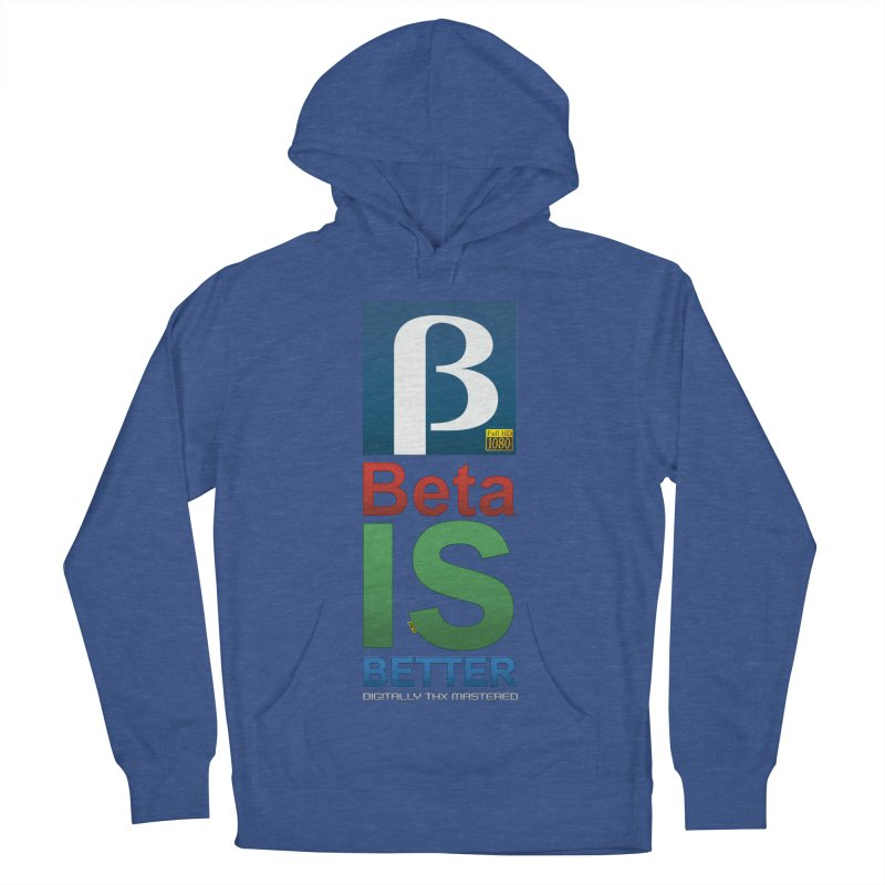 BETA IS BETTER Men's Pullover Hoody by mrdelman's Artist Shop
