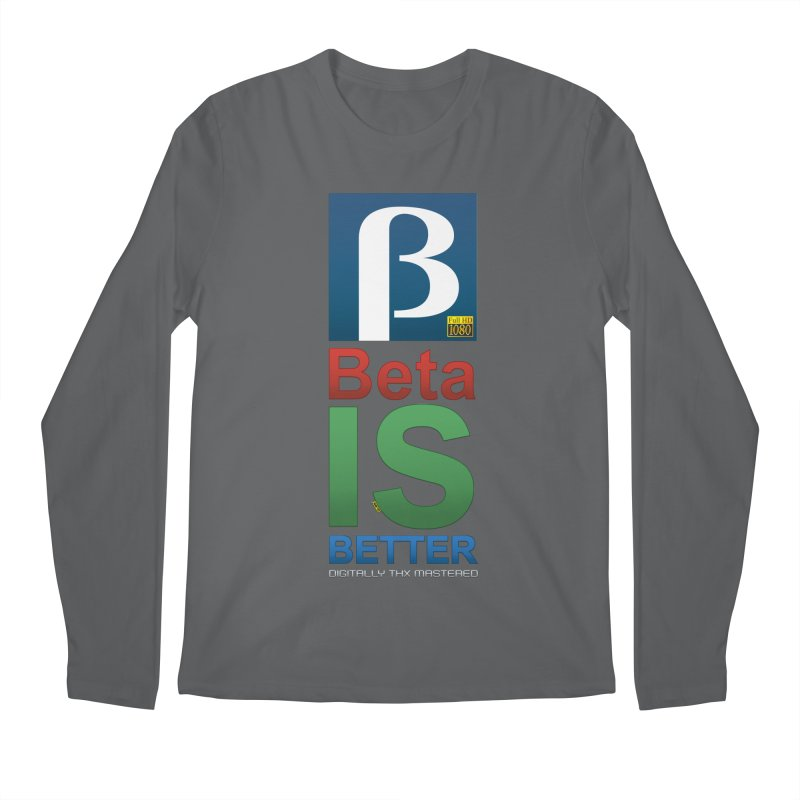 BETA IS BETTER Men's Regular Longsleeve T-Shirt by mrdelman's Artist Shop