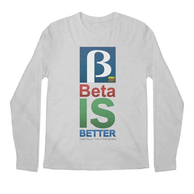 BETA IS BETTER Men's Longsleeve T-Shirt by mrdelman's Artist Shop