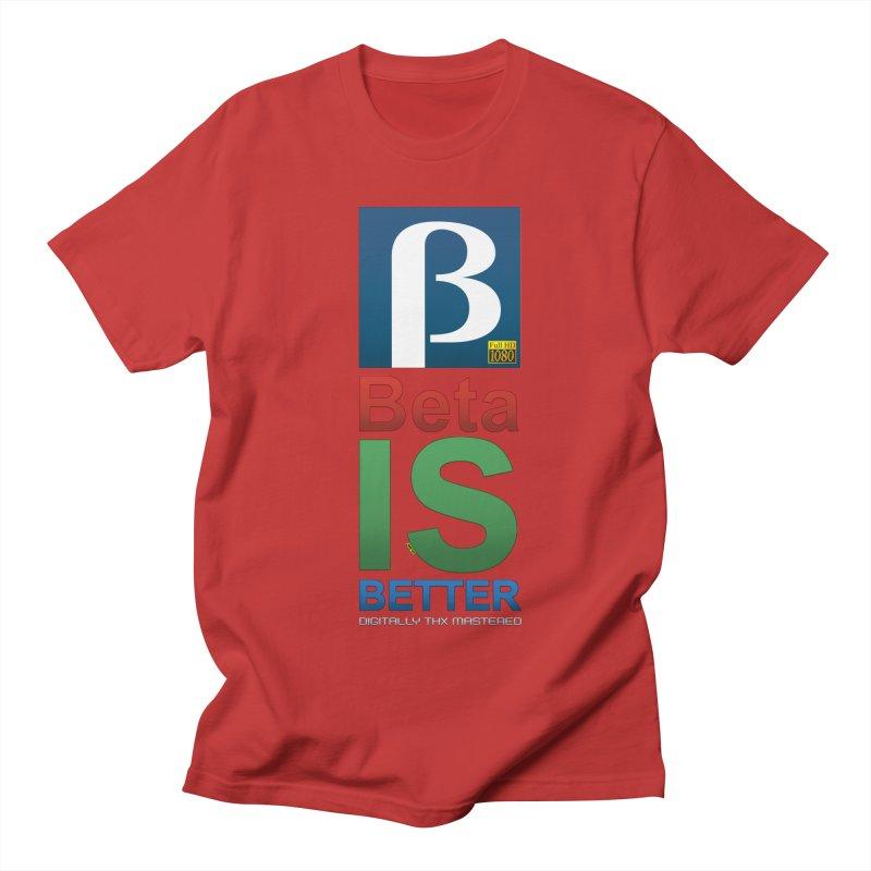 BETA IS BETTER Men's Regular T-Shirt by mrdelman's Artist Shop