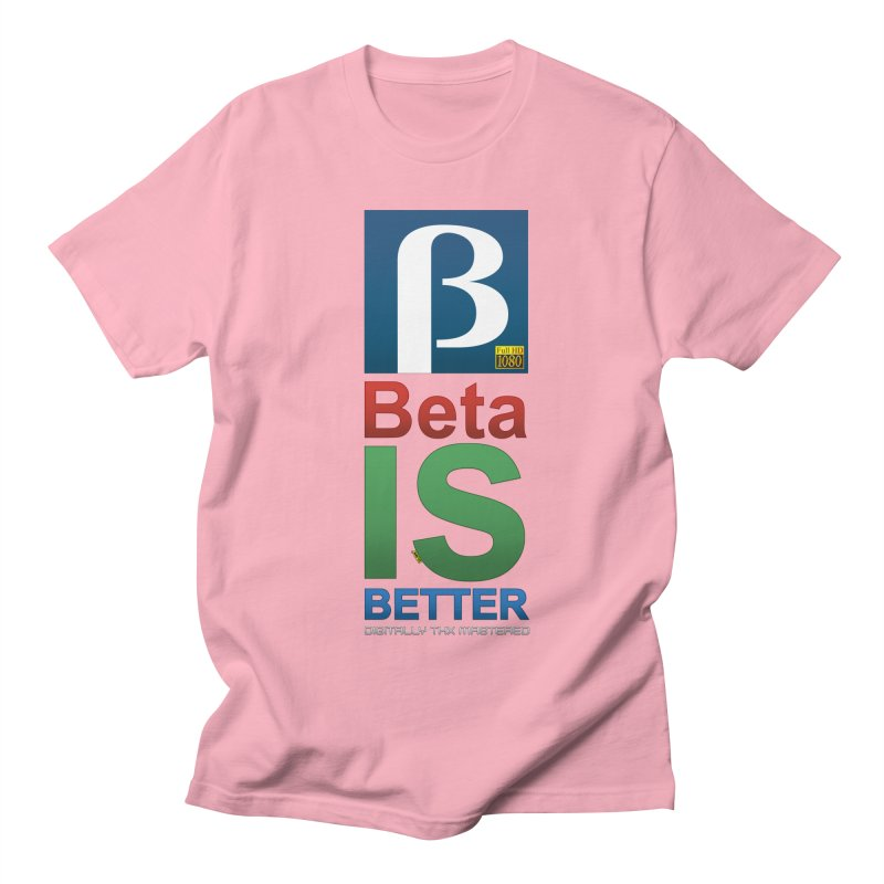 BETA IS BETTER Men's Regular T-Shirt by mrdelman's Artist Shop
