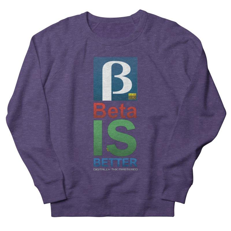 BETA IS BETTER Women's Sweatshirt by mrdelman's Artist Shop