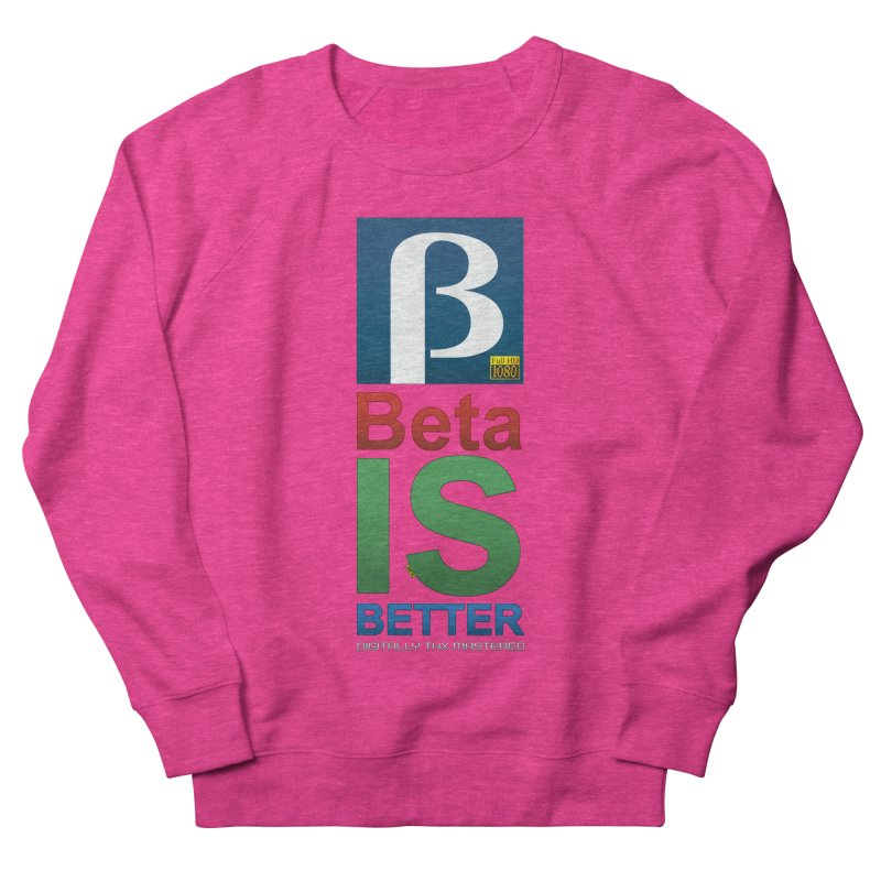 BETA IS BETTER Women's French Terry Sweatshirt by mrdelman's Artist Shop