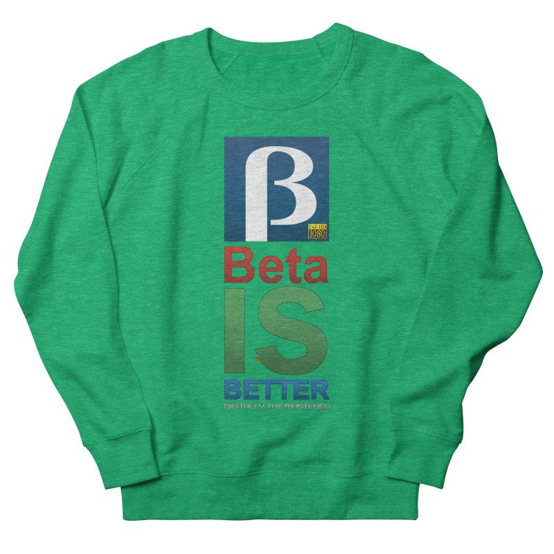 BETA IS BETTER Men's French Terry Sweatshirt by mrdelman's Artist Shop