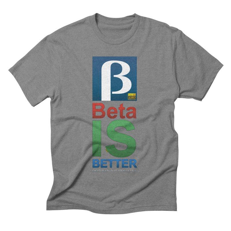 BETA IS BETTER Men's T-Shirt by mrdelman's Artist Shop
