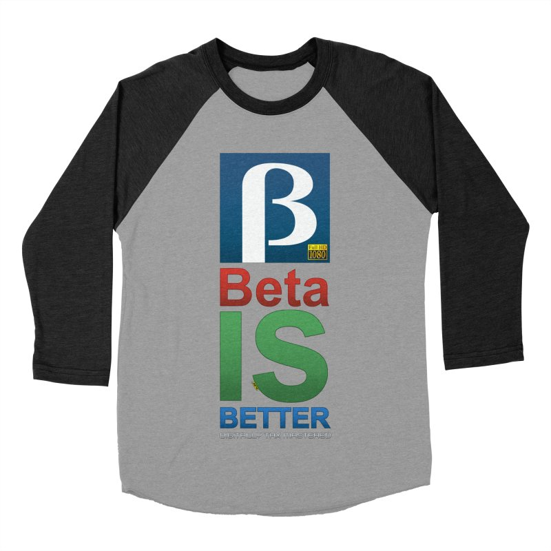 BETA IS BETTER Women's Baseball Triblend Longsleeve T-Shirt by mrdelman's Artist Shop