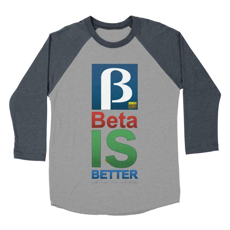 BETA IS BETTER Women's Baseball Triblend Longsleeve T-Shirt by mrdelman's Artist Shop