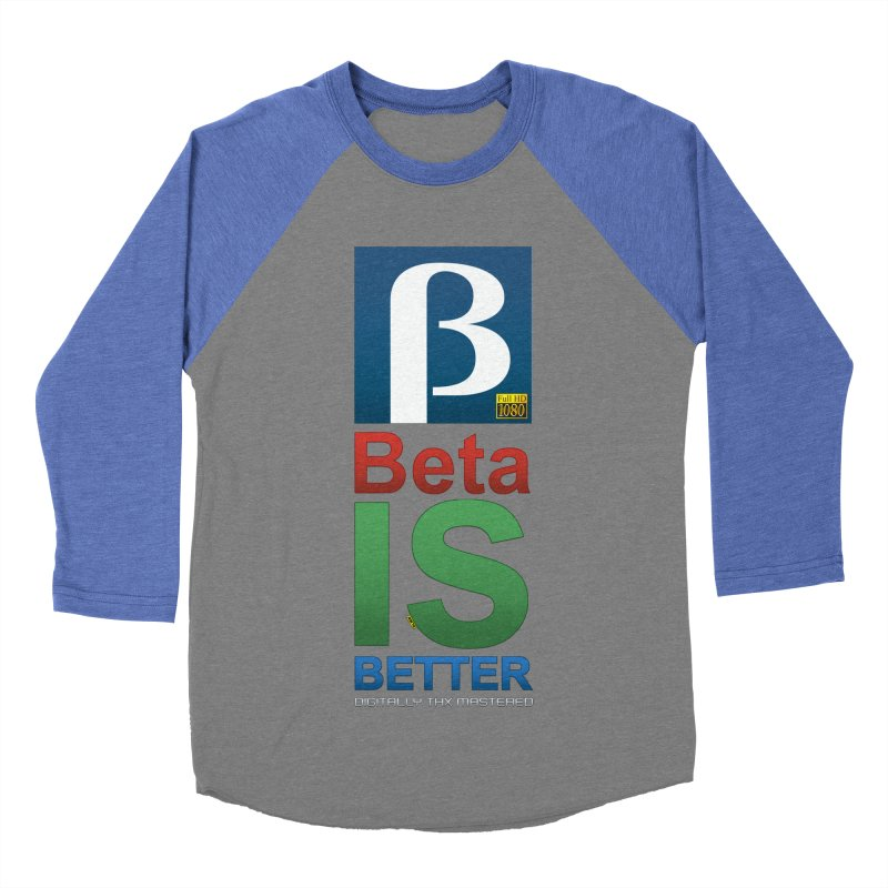 BETA IS BETTER Men's Baseball Triblend Longsleeve T-Shirt by mrdelman's Artist Shop