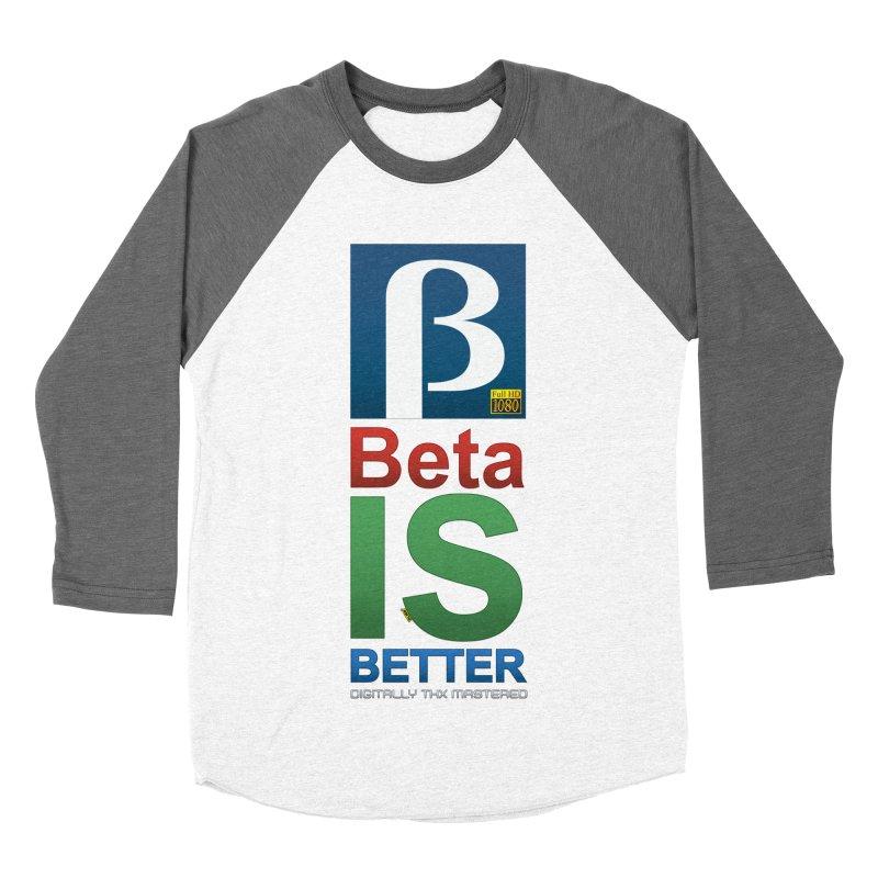 BETA IS BETTER Men's Baseball Triblend Longsleeve T-Shirt by mrdelman's Artist Shop