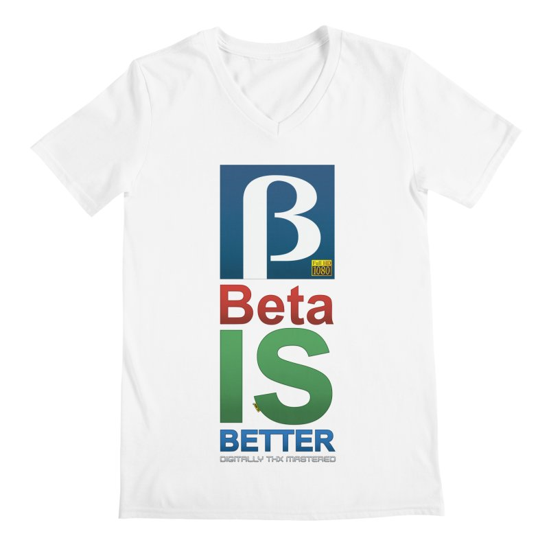 BETA IS BETTER Men's Regular V-Neck by mrdelman's Artist Shop