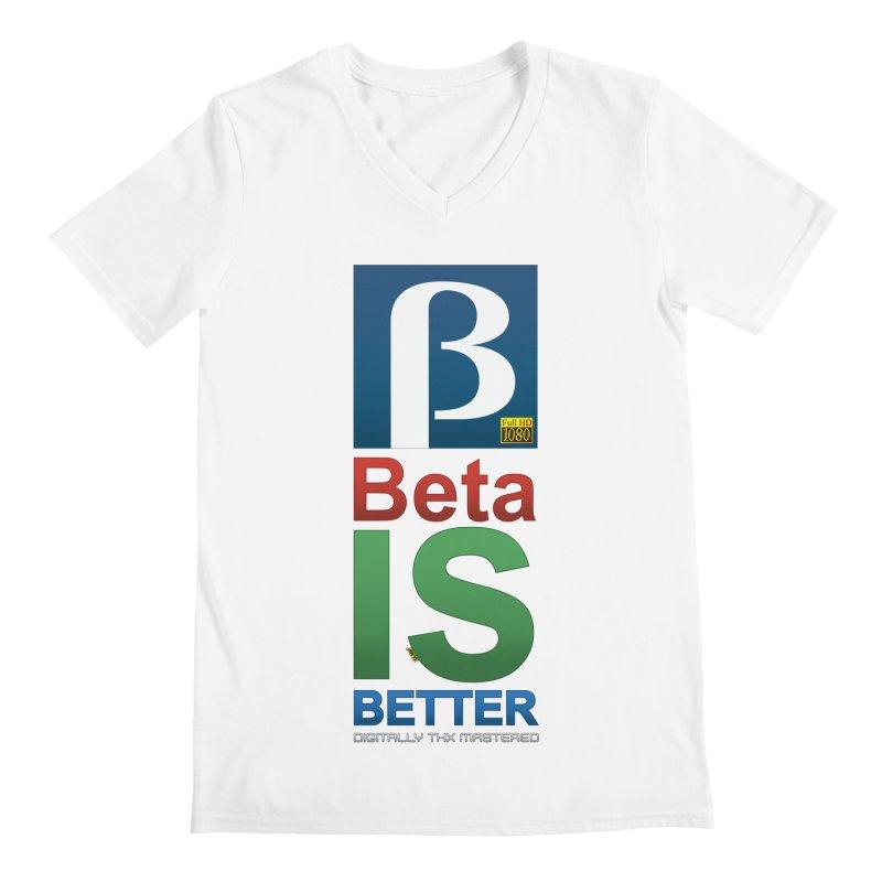 BETA IS BETTER Men's V-Neck by mrdelman's Artist Shop
