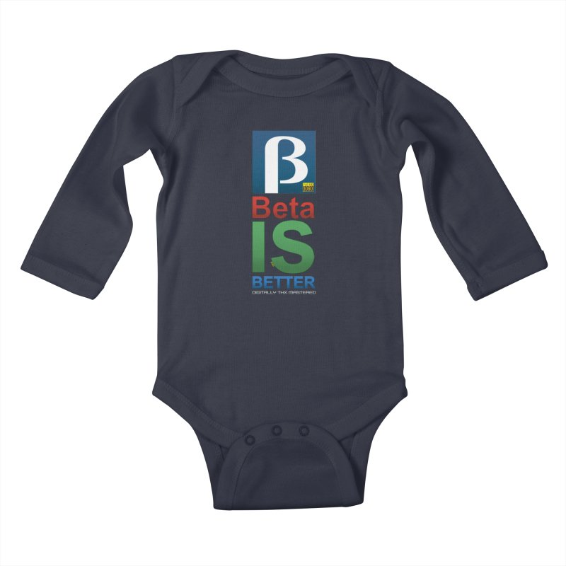 BETA IS BETTER Kids Baby Longsleeve Bodysuit by mrdelman's Artist Shop