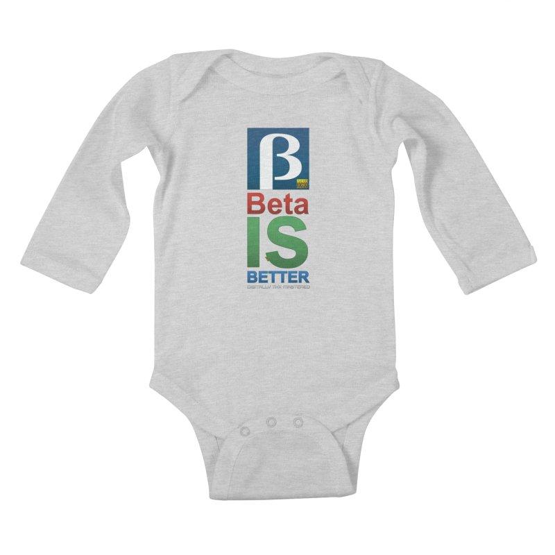 BETA IS BETTER Kids Baby Longsleeve Bodysuit by mrdelman's Artist Shop