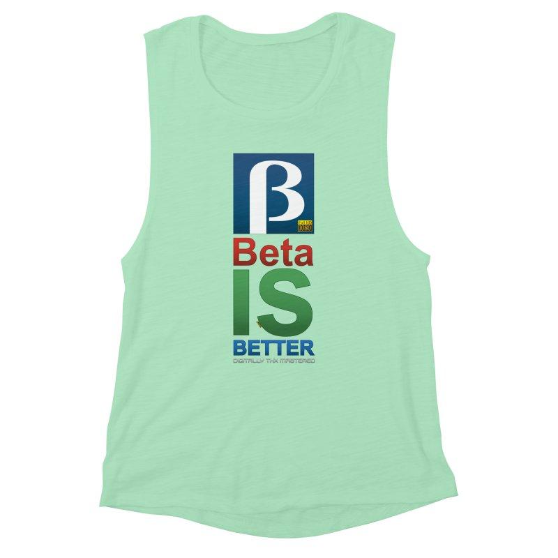 BETA IS BETTER Women's Tank by mrdelman's Artist Shop