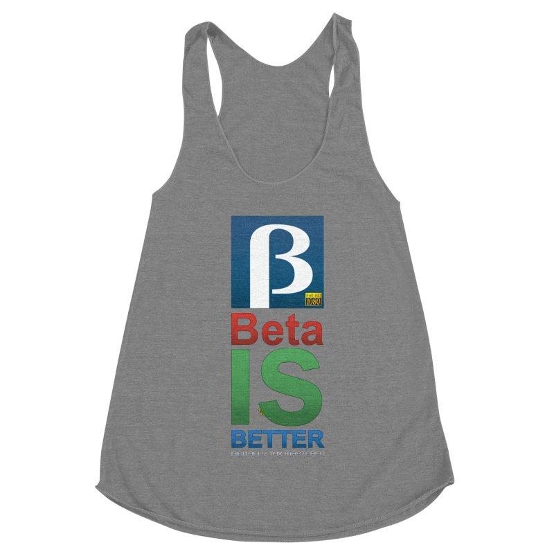 BETA IS BETTER Women's Racerback Triblend Tank by mrdelman's Artist Shop