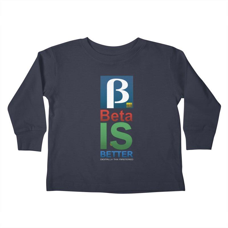 BETA IS BETTER Kids Toddler Longsleeve T-Shirt by mrdelman's Artist Shop