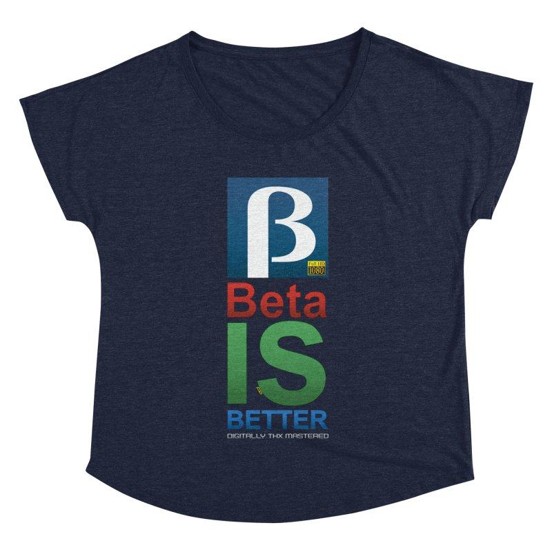 BETA IS BETTER Women's Dolman Scoop Neck by mrdelman's Artist Shop