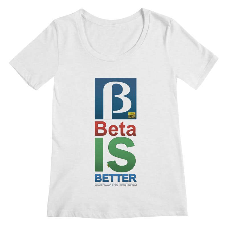 BETA IS BETTER Women's Regular Scoop Neck by mrdelman's Artist Shop