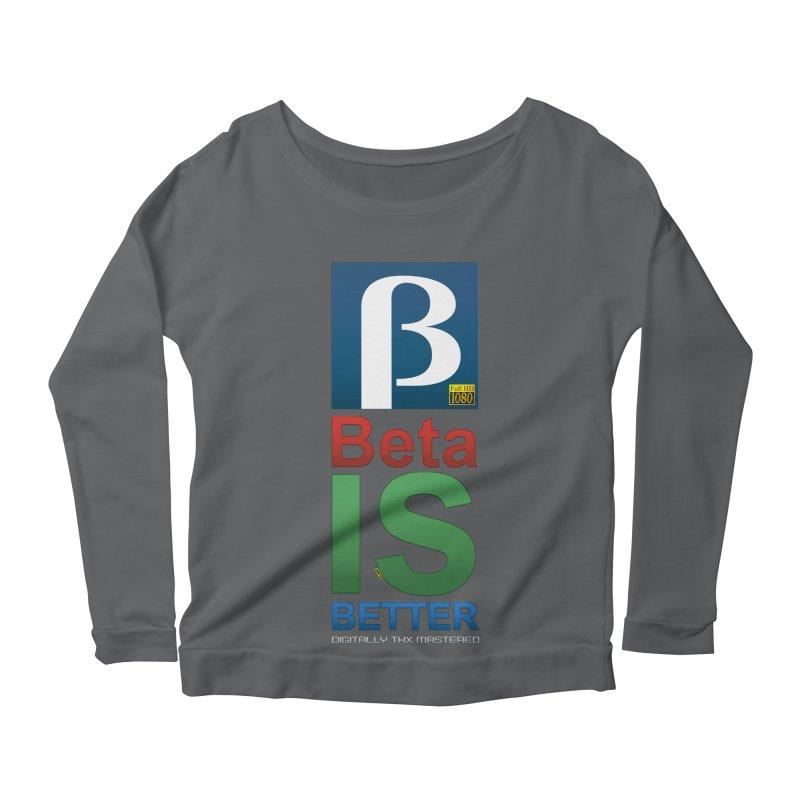 BETA IS BETTER Women's Longsleeve T-Shirt by mrdelman's Artist Shop