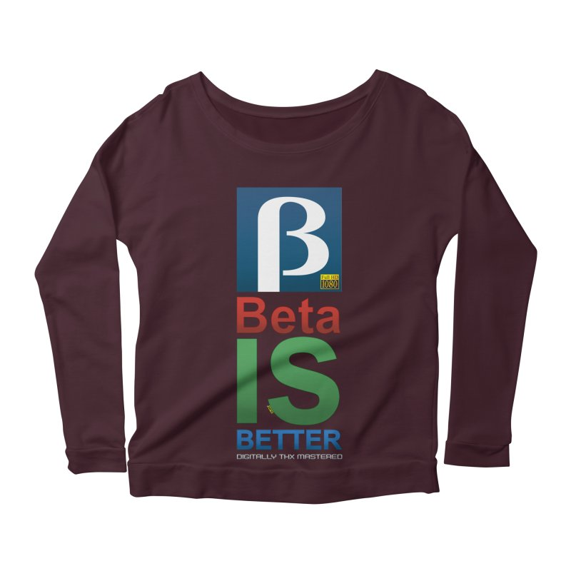 BETA IS BETTER Women's Scoop Neck Longsleeve T-Shirt by mrdelman's Artist Shop