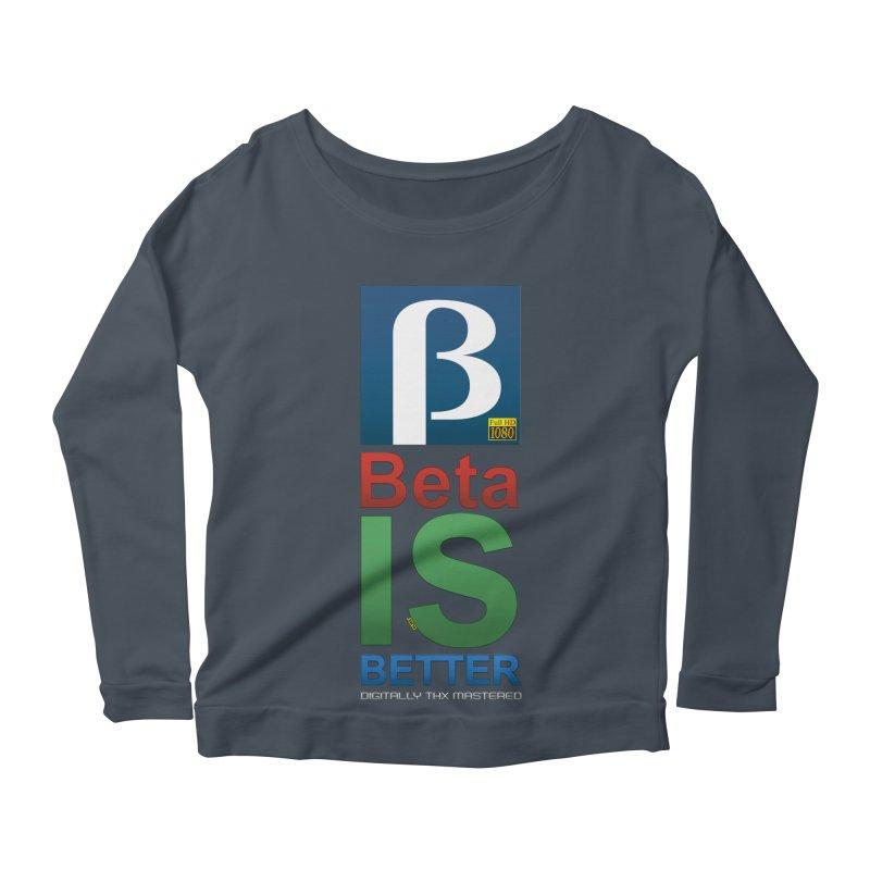 BETA IS BETTER Women's Scoop Neck Longsleeve T-Shirt by mrdelman's Artist Shop