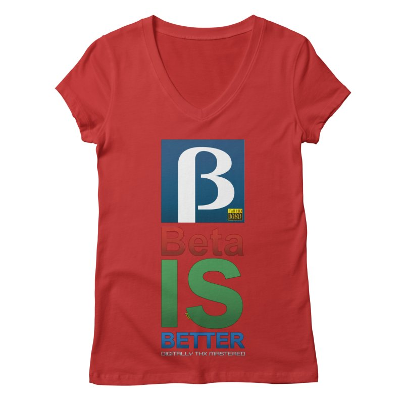 BETA IS BETTER Women's Regular V-Neck by mrdelman's Artist Shop