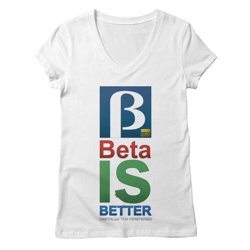 BETA IS BETTER Women's V-Neck by mrdelman's Artist Shop