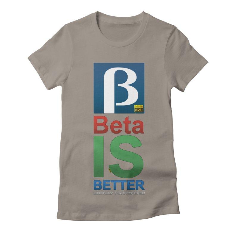 BETA IS BETTER Women's Fitted T-Shirt by mrdelman's Artist Shop