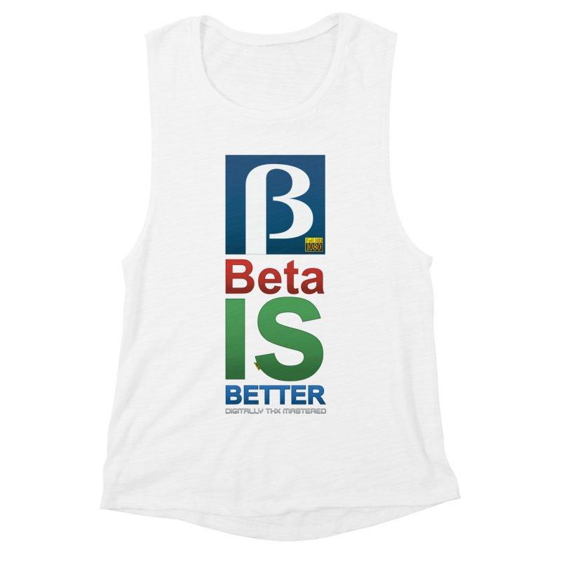 BETA IS BETTER Women's Muscle Tank by mrdelman's Artist Shop