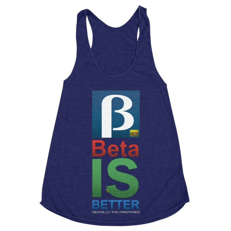 BETA IS BETTER Women's Racerback Triblend Tank by mrdelman's Artist Shop