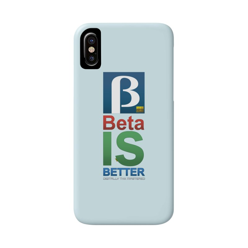BETA IS BETTER Accessories Phone Case by mrdelman's Artist Shop