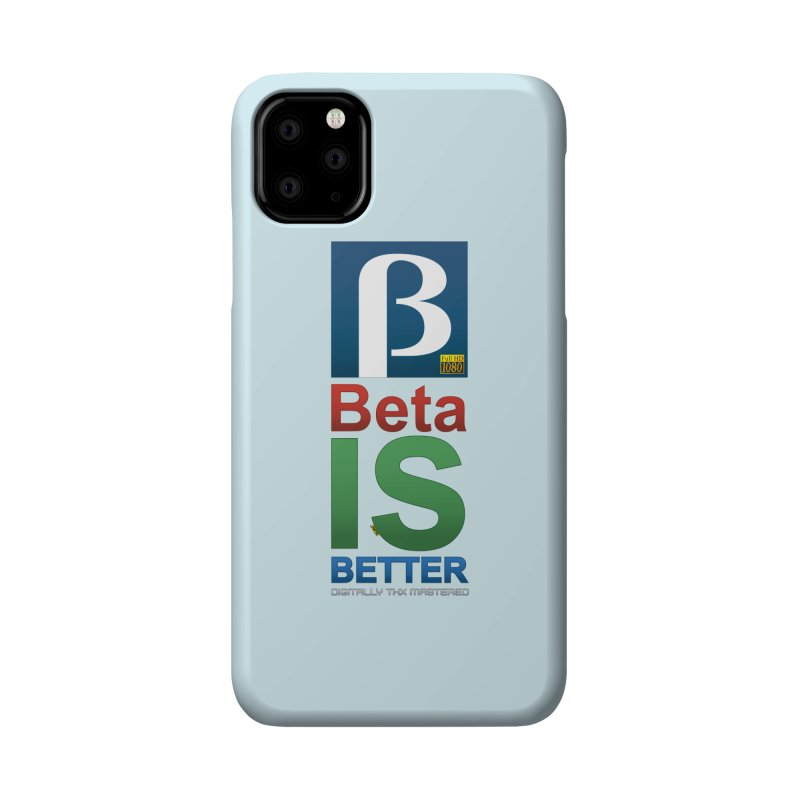 BETA IS BETTER Accessories Phone Case by mrdelman's Artist Shop