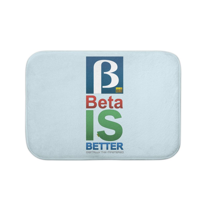 BETA IS BETTER Home Bath Mat by mrdelman's Artist Shop