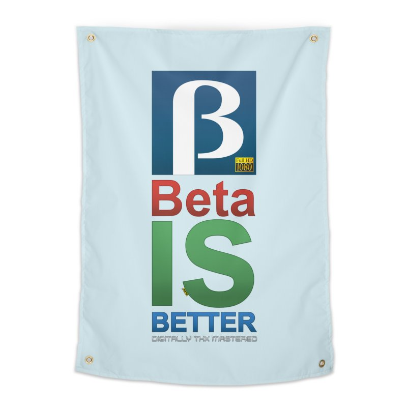 BETA IS BETTER Home Tapestry by mrdelman's Artist Shop