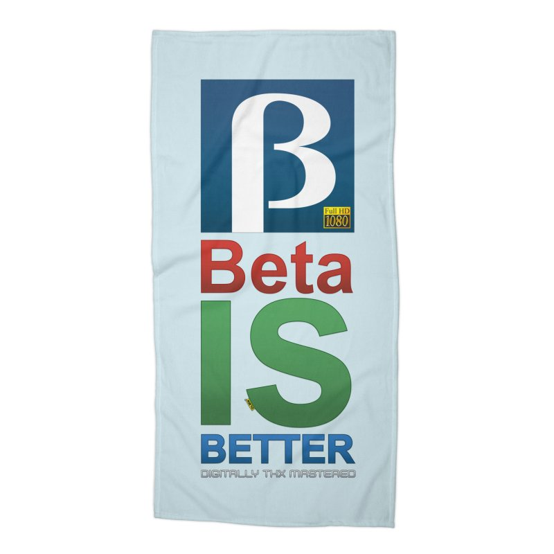 BETA IS BETTER Accessories Beach Towel by mrdelman's Artist Shop