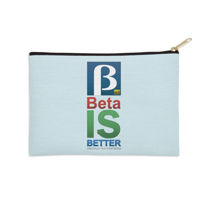 BETA IS BETTER Accessories Zip Pouch by mrdelman's Artist Shop