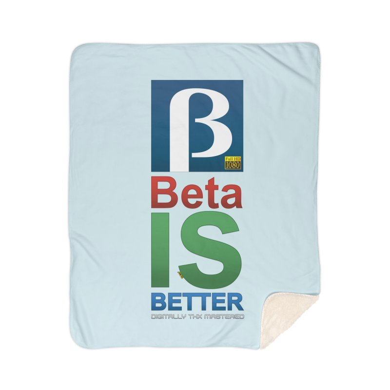 BETA IS BETTER Home Blanket by mrdelman's Artist Shop