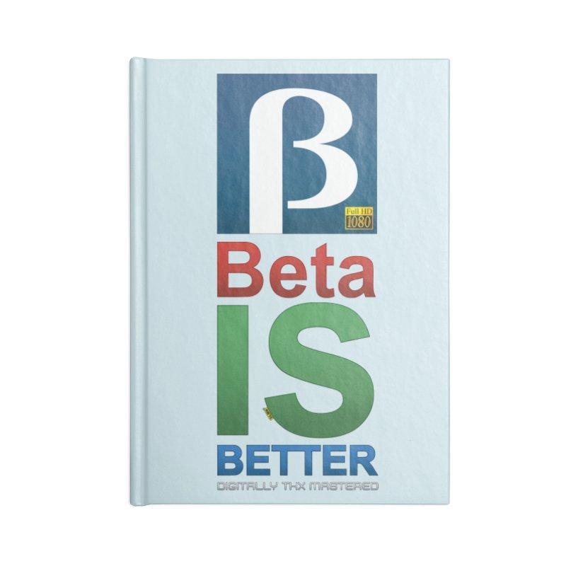 BETA IS BETTER Accessories Blank Journal Notebook by mrdelman's Artist Shop