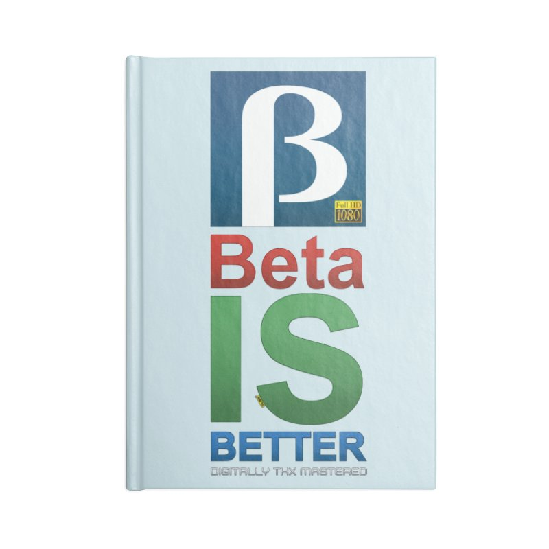 BETA IS BETTER Accessories Lined Journal Notebook by mrdelman's Artist Shop