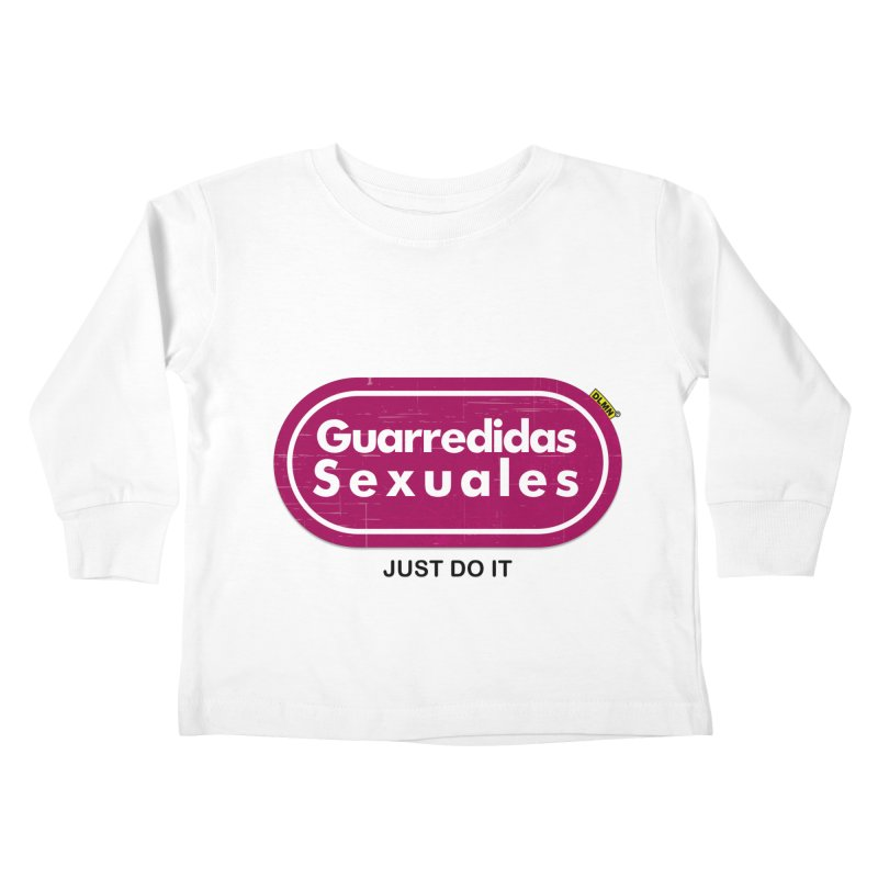 Guarredidas Sexuales Kids Toddler Longsleeve T-Shirt by mrdelman's Artist Shop