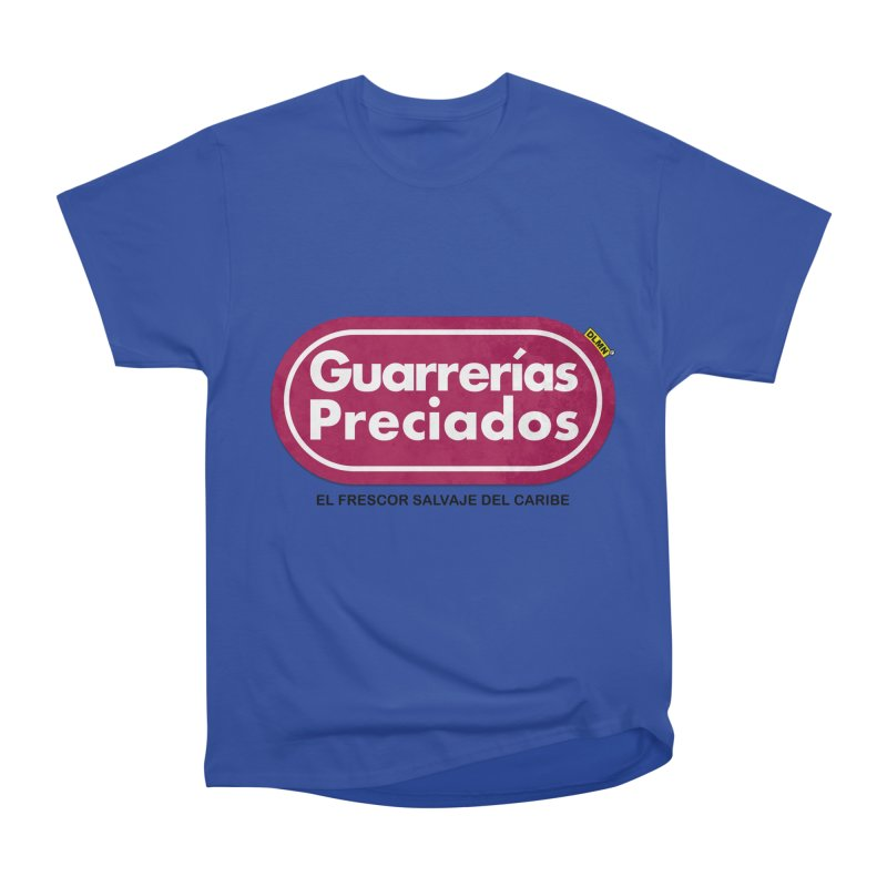 Guarrerías Preciados Women's Heavyweight Unisex T-Shirt by mrdelman's Artist Shop