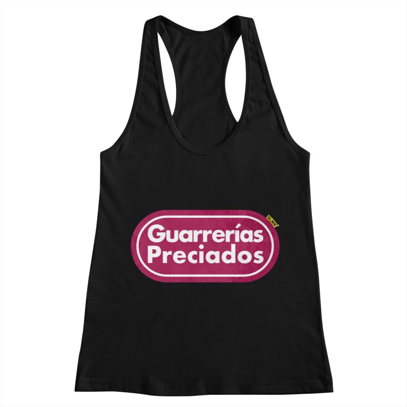 Guarrerías Preciados Women's Racerback Tank by mrdelman's Artist Shop